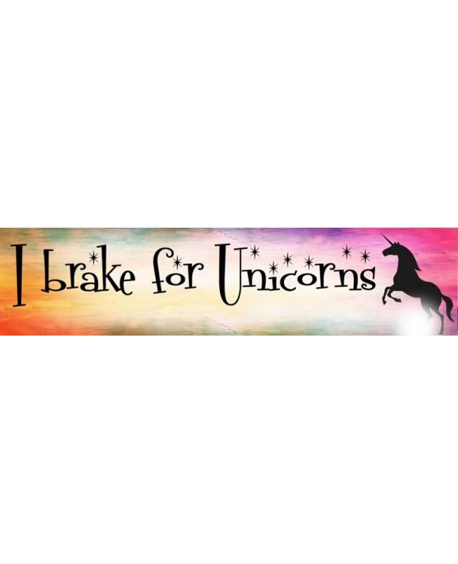 I brake for unicorns bumper sticker