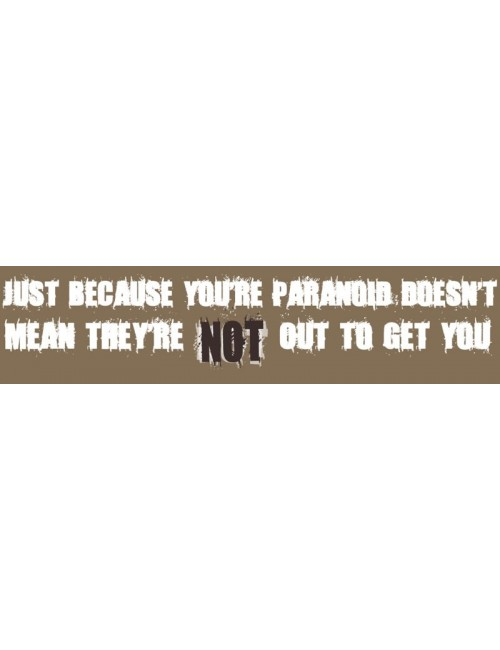 Just Because Your Paranoid Bumper Sticker