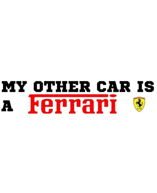 My other car is a ferrari bumper sticker