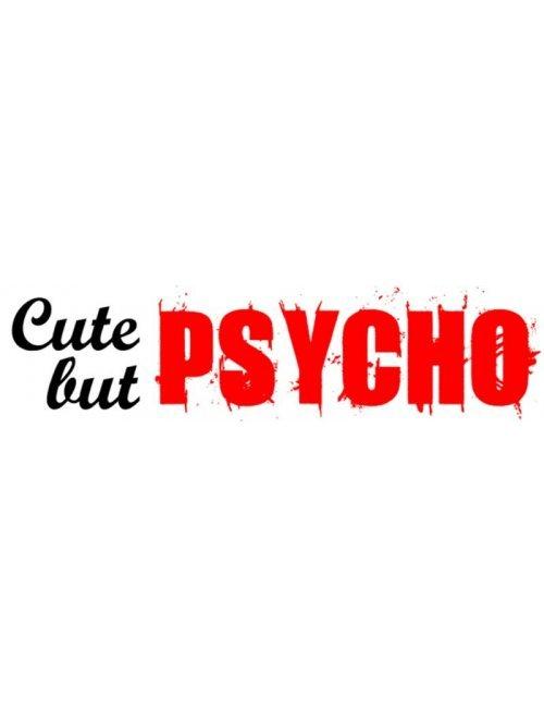 Cute but Psycho Bumper Sticker