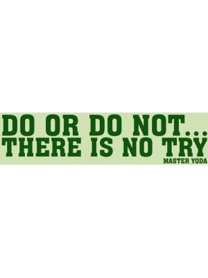 Do or Do Not Bumper Sticker