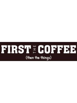 First the Coffee Bumper Sticker