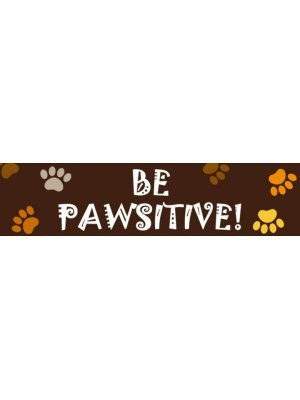 Be Pawsitive Bumper Sticker
