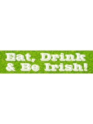 Eat Drink and Be Irish Bumper Sticker