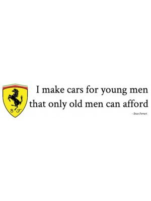 I make cars for young men Ferrari Bumper Sticker