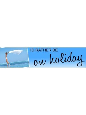 I'd Rather Be On Holidays Bumper Sticker