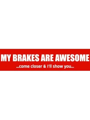My Brakes Are Aweseome Bumper Sticker
