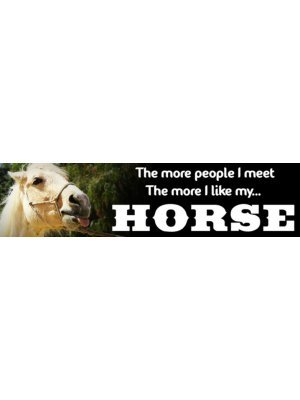 The More People I Meet Horse Bumper Sticker