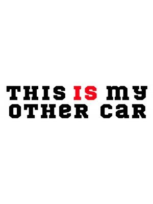 This Is My Other Car Bumper Sticker