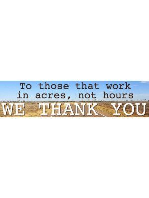 To Those Who Work In Acres Bumper Sticker