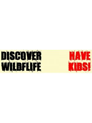 Discover Wildlife Have kids Bumper Sticker