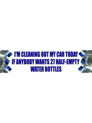 I'm Cleaning Out My Car Bumper Sticker