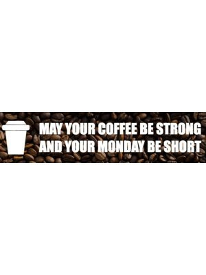 May Your Coffee Be Strong Bumper Sticker